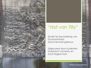 """""""Hof van Tilly"""""""