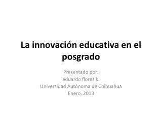 La innovaci ón educativa en el posgrado