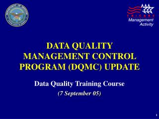 DATA QUALITY MANAGEMENT CONTROL PROGRAM (DQMC) UPDATE