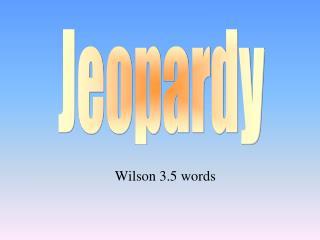 Wilson 3.5 words
