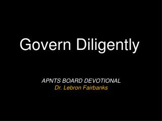 Govern Diligently