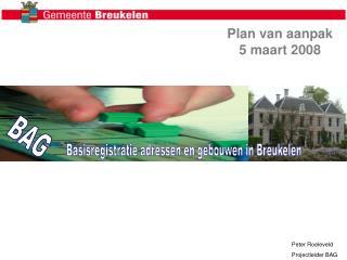 Plan van aanpak  5 maart 2008