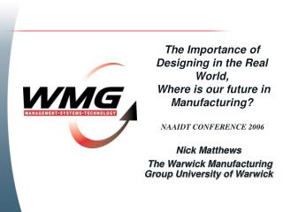 Nick Matthews  The Warwick Manufacturing Group University of Warwick