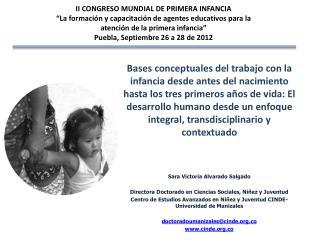 Sara Victoria Alvarado  Salgado Directora Doctorado en Ciencias Sociales, Niñez y Juventud