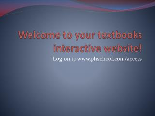 Welcome to your textbooks interactive website!