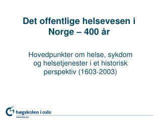 Det offentlige helsevesen i Norge   400  r