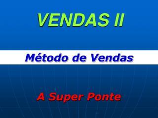 VENDAS II