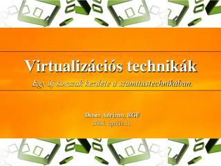 Virtualiz�ci�s  technik�k