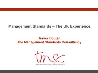 Management Standards � The UK Experience