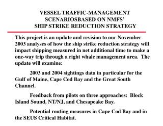 VESSEL TRAFFIC-MANAGEMENT SCENARIOSBASED ON NMFS'  SHIP STRIKE REDUCTION STRATEGY