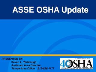 ASSE OSHA Update