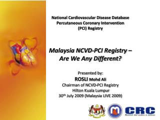 National Cardiovascular Disease Database Percutaneous Coronary Intervention  PCI Registry   Malaysia NCVD-PCI Registry