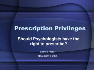 Prescription Privileges
