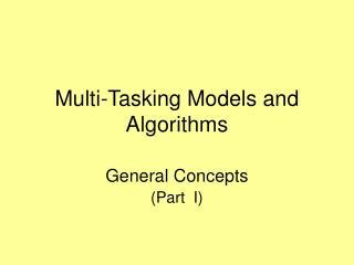 Multi-Tasking Models and Algorithms