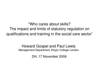 Howard Gospel and Paul Lewis Management Department, King�s College London DH, 17 November 2009