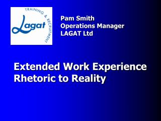 Pam Smith Operations Manager LAGAT Ltd