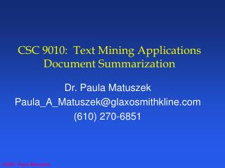 CSC 9010:  Text Mining Applications Document Summarization