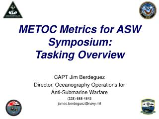 METOC Metrics for ASW Symposium: Tasking Overview