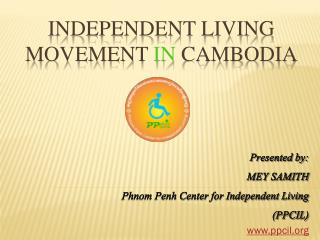 INDEPENDENT LIVING MOVEMENT  IN  CAMBODIA