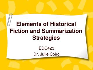 Elements of Historical Fiction and Summarization Strategies