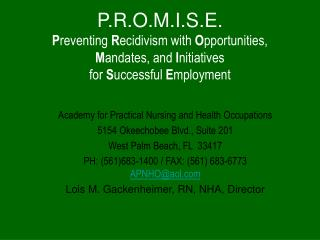 Academy for Practical Nursing and Health Occupations 5154 Okeechobee Blvd., Suite 201