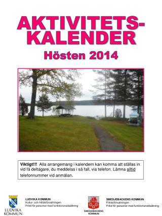 AKTIVITETS- KALENDER Hösten 2014