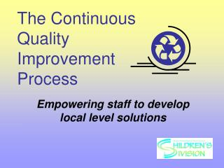 The Continuous  Quality  Improvement  Process