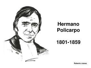 Hermano Policarpo 1801-1859