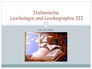 Italienische  Lexikologie und Lexikographie III