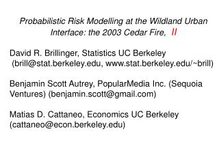 Probabilistic Risk Modelling at the Wildland Urban Interface: the 2003 Cedar Fire,   II