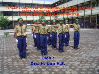 Oleh : Drs. H. Uun H.S.