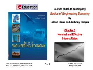 Lecture slides to accompany Basics of Engineering Economy by Leland Blank and Anthony Tarquin