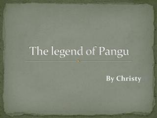 The legend of  Pangu