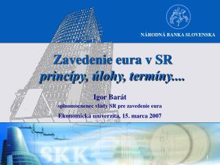 Zavedenie eura v SR  princípy, úlohy, termíny....