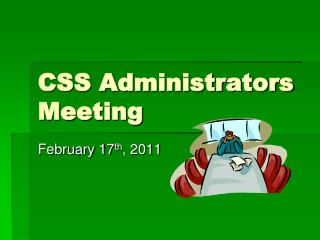 CSS Administrators Meeting