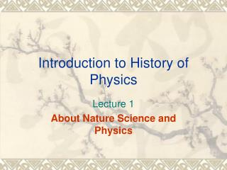 Introduction to History of Physics