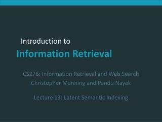 CS276: Information Retrieval and Web Search Christopher Manning and Pandu Nayak