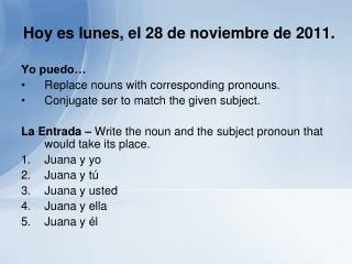 Hoy es lunes, el 28 de noviembre de 2011.