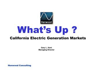 What's Up ? California Electric Generation Markets