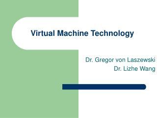 Virtual Machine Technology