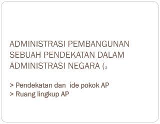 Administrasi Negara & Administrasi Pembangunan