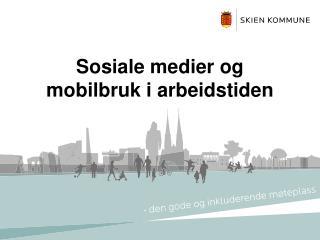 Sosiale medier og mobilbruk i arbeidstiden