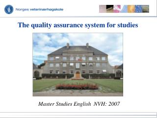 The quality assurance system for studies