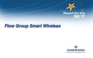 Flow Group Smart Wireless