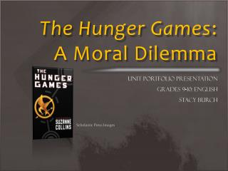 The Hunger Games :  A Moral Dilemma