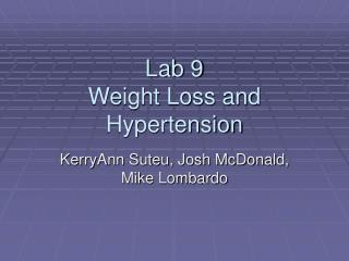 Lab 9 Weight Loss and Hypertension