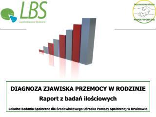 DIAGNOZA ZJAWISKA PRZEMOCY W RODZINIE Raport  z badań  ilościowych