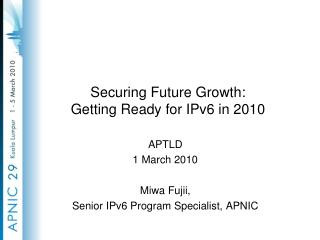 Securing Future Growth: Getting Ready for IPv6 in 2010