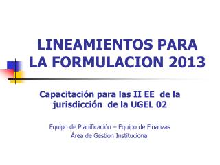LINEAMIENTOS PARA LA FORMULACION 2013