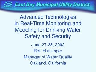 Advanced Technologies  in Real-Time Monitoring and Modeling for Drinking Water Safety and Security